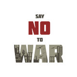 Say no to war. The antiwar poster with the image of the city destroyed by bombings.  Vector illustration Royalty Free Stock Images