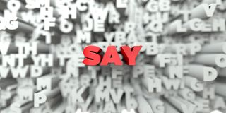 SAY -  Red text on typography background - 3D rendered royalty free stock image. This image can be used for an online website banner ad or a print postcard Stock Images