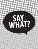 Say What? Stock Images