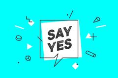 Say Yes. Banner, speech bubble, poster and sticker concept royalty free stock image