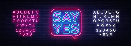 Say Yes neon signs vector. Say Yes text Design template neon sign, light banner, neon signboard, nightly bright stock illustration