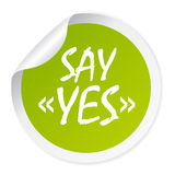 Say yes sticker. Vector illustration Stock Image