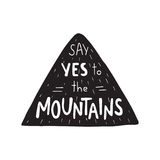 Say Yes to the Mountains. Mountain silhouette contains hand drawn text. Royalty Free Stock Photography