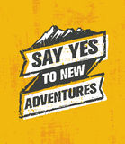 Say Yes To New Adventure. Inspiring Creative Outdoor Motivation Quote. Vector Typography Banner Design. Concept On Grunge Background Royalty Free Stock Image