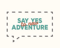 Say yes to new adventure - typography design, t Royalty Free Stock Photo