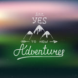 Say yes to new adventures on blurred background Stock Images