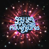 Say Yes to new Adventures - lettering Royalty Free Stock Photo