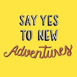 Say yes to new adventures quote Royalty Free Stock Photos