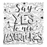 Say yes to new adventures Royalty Free Stock Image