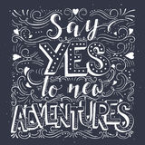 Say yes to new adventures. Vector hand drawn vintage illustration with hand-lettering. Say yes to new adventures. Inspirational quote. This illustration can be Stock Photo