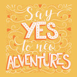 Say yes to new adventures Stock Photography