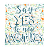 Say yes to new adventures Royalty Free Stock Photos