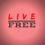 Live free. Quote. Best Inspirational and motivational quotes. Sayings about life wisdom positive uplifting, and empowering Royalty Free Stock Photos