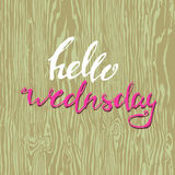 Says letterin hello wednsday vector illustration. Says letterin hello wednsday seamless texture painted wood. vector illustration Stock Images