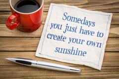 Schaffen Sie Ihren eigenen Sonnenschein Stockfotos