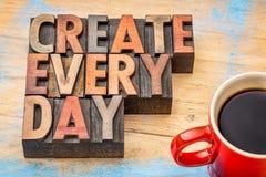 Schaffen Sie jeden Tag - Kreativitätskonzept Stockbild