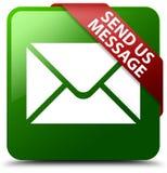 Schicken Sie uns Mitteilung grüner quadratischer Knopf Stockfotos