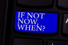 Schreiben von Anmerkungsvertretung wenn nicht jetzt Whenquestion Präsentationsc$fragen des Geschäftsfotos nach der Zeit, die Plan stockbild