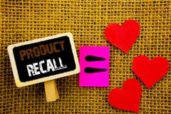 Schreibenstext, der Rückruf eines fehlerhaften Produktes zeigt Konzeptbedeutung Rückruf-Rückerstattungs-Rückkehr für die Produkt- stockbild