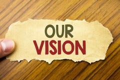 Schreibenstext, der unsere Vision zeigt Geschäftskonzept für die Marketingstrategie-Vision geschrieben auf Briefpapier auf dem hö lizenzfreie stockfotos