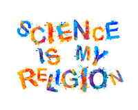 Science is my religion. Splash paint vector inscription Royalty Free Stock Photography