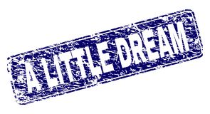 Scratched A LITTLE DREAM Framed Rounded Rectangle Stamp vector illustration