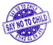 Scratched Textured SAY NO TO CHILD Stamp Seal. SAY NO TO CHILD stamp seal imprint with grunge style. Designed with rounded rectangles and circles. Blue vector royalty free illustration