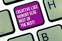 Scrittura del testo della scrittura creativa come nessuno concetto di Else Best Of The Best che significa la tastiera di creativi immagine stock