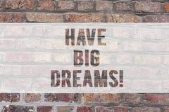Scrivendo la rappresentazione della nota abbia grandi sogni Foto di affari che montra ispirazione per immaginare scopi futuri i g immagini stock