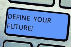 Scrivendo la rappresentazione della nota definisca il vostro futuro Foto di affari che montra le azioni di eventi che accadranno  immagini stock libere da diritti