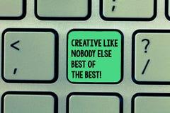 Scrivendo a rappresentazione della nota creativa come nessuno la foto di affari di Else Best Of The Best che montra creatività di fotografia stock libera da diritti