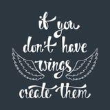 Se indossate il ` t abbia ali, le creano Citazione ispiratrice circa libertà Immagini Stock
