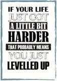 Se la vostra vita vi ottenesse appena un po'più duro che probabilmente significa appena livellasse su illustrazione vettoriale