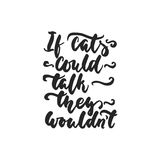 Se os gatos poderiam falar, eles o ` t do wouldn - as citações de dança tiradas mão da rotulação isolaram-se no fundo branco Tint ilustração do vetor