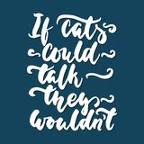 Se os gatos poderiam os falar o ` t do wouldn - entregue tirado rotulando a frase para os amantes animais na obscuridade - fundo  ilustração do vetor