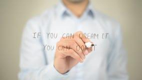 Se potete sognarlo potete farlo, equipaggiate la scrittura sullo schermo trasparente Immagine Stock