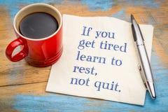 Se você fica cansado aprenda descansar, não param Imagens de Stock Royalty Free