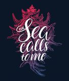 The sea calls to me. Cute greeting card with hand-drawn inspirational phrase stock illustration