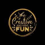 Sea creativo y diviértase Imagen de archivo libre de regalías
