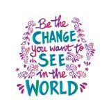 Sea el cambio que usted quiere ver en el mundo stock de ilustración