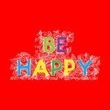 Sea feliz Imágenes de archivo libres de regalías