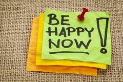Sea feliz ahora Imágenes de archivo libres de regalías