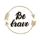 Sea mano valiente escrita las letras Ejemplo inspirado Imagen de archivo