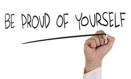 Sea orgulloso de sí mismo Foto de archivo libre de regalías