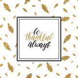 Sea siempre texto agradecido en las hojas de otoño del brillo del oro Imagen de archivo libre de regalías