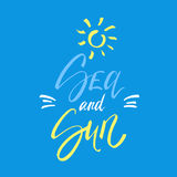 Sea and sun lettering on blue background. Vector hand drawn illustration for greeting cards and photo overlays. Royalty Free Stock Image