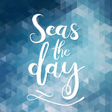 Seas the day. Unique typography poster or apparel design. Handdrawn lettering of a phrase about wanderlust, travel, sea, ocean. Vector Design element for Stock Photo