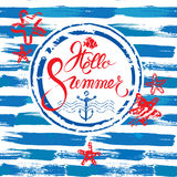 Seasonal Card in grunge style with round frame on paint stripe b. Lue and white background. Calligraphic handwritten text Hello Summer. Sea stars, anchor, fish Stock Image