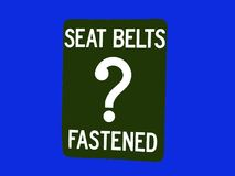 Seat Belts?. Seat belt reminder sign. Cleaned up in photoshop royalty free stock photography