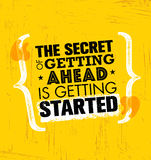 The Secret Of Getting Ahead Is Getting Started. Inspiring Creative Motivation Quote Template. Vector Typography Royalty Free Stock Photo